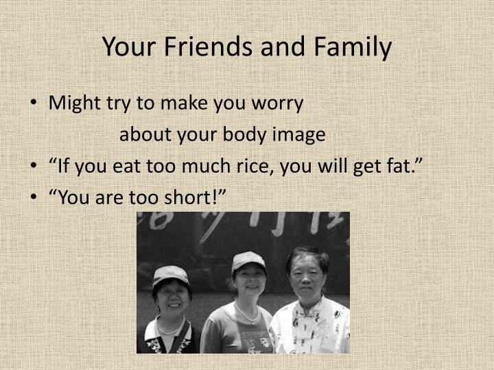 Your Friends and Family