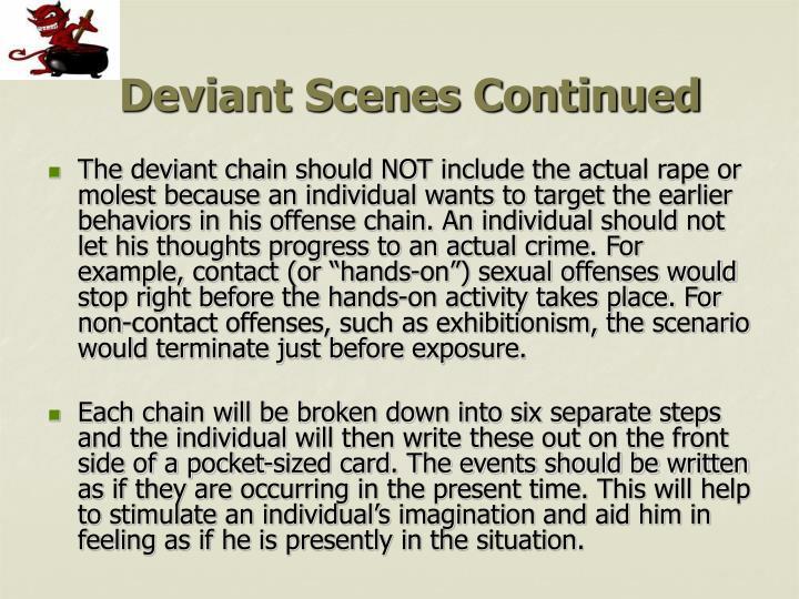 Deviant Scenes Continued