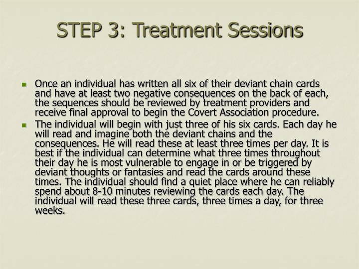 STEP 3: Treatment Sessions