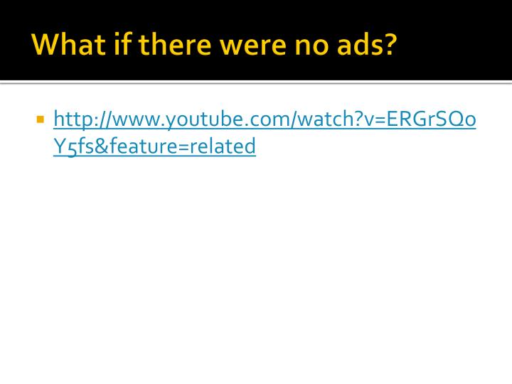 What if there were no ads?