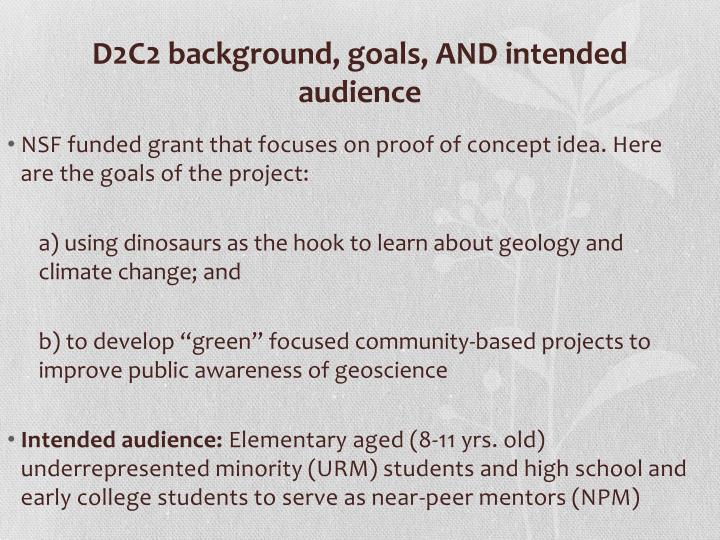 D2C2 background, goals, AND intended audience