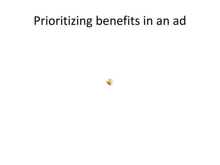 Prioritizing benefits in an ad