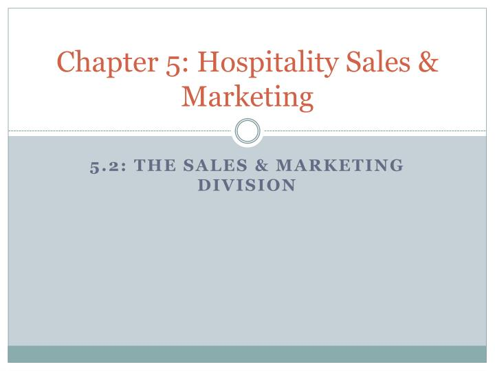 Chapter 5 hospitality sales marketing
