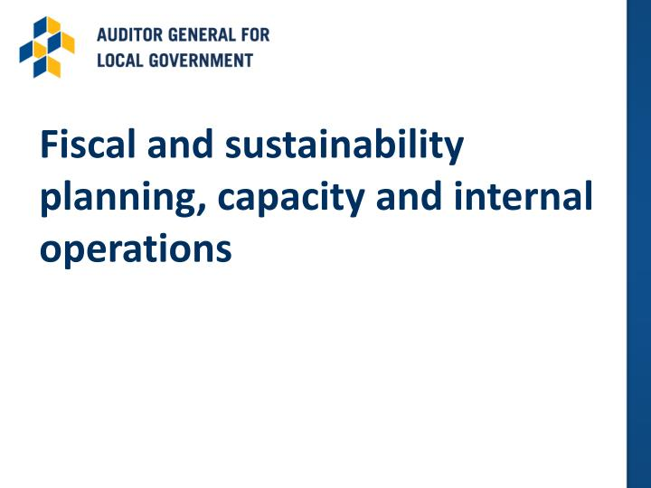 Fiscal and sustainability planning, capacity and internal operations