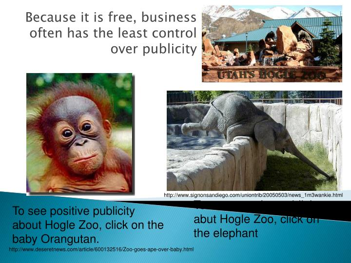 Because it is free, business often has the least control over publicity