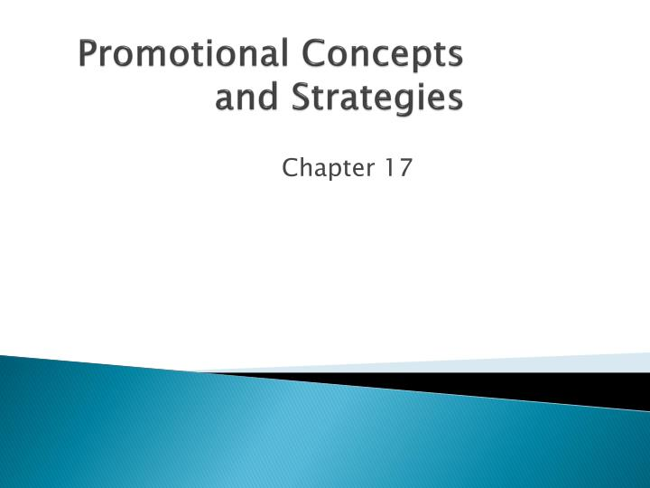 Promotional concepts and strategies