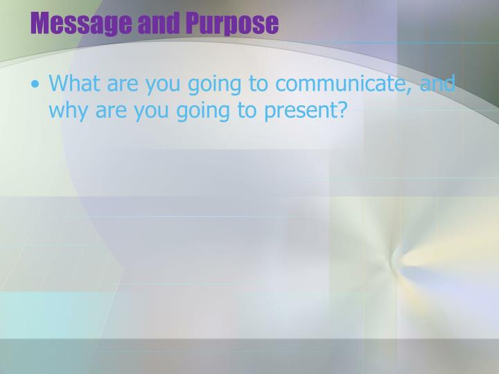 Message and Purpose