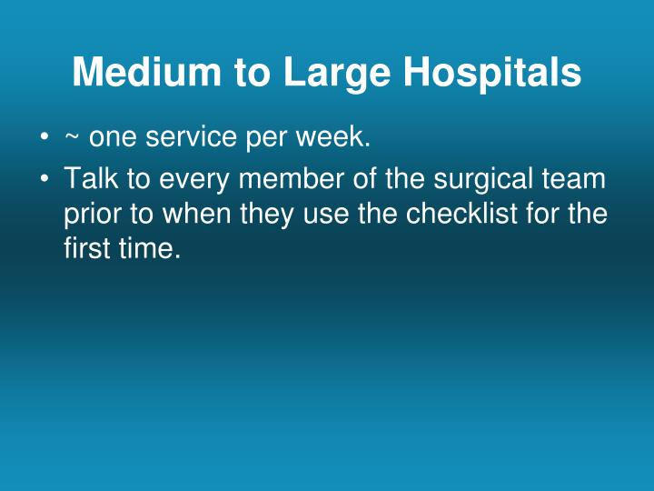 Medium to Large Hospitals