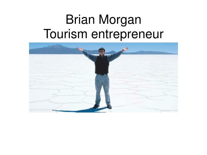 Brian morgan tourism entrepreneur