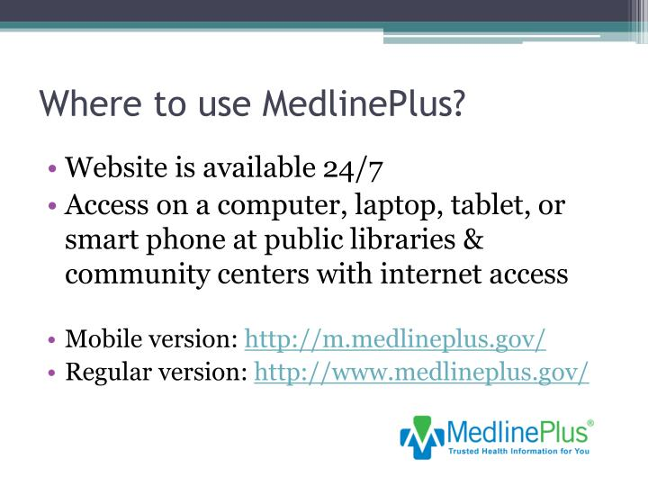 Where to use MedlinePlus?
