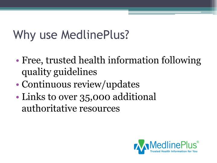 Why use MedlinePlus?