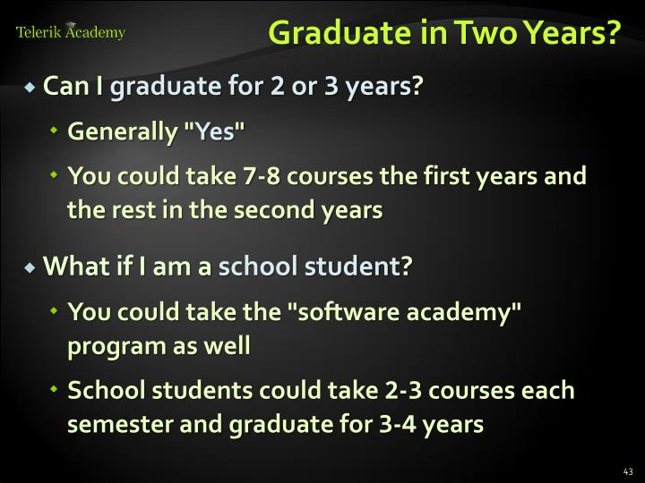 Graduate in Two Years?