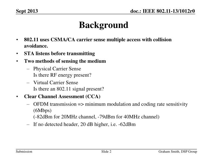802.11 uses CSMA/CA carrier sense multiple access with collision avoidance.