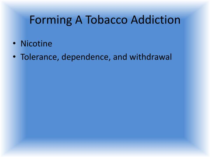 Forming A Tobacco Addiction