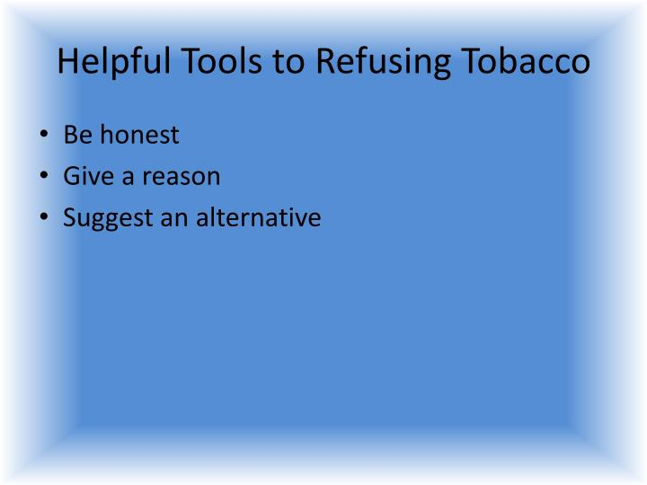 Helpful Tools to Refusing Tobacco