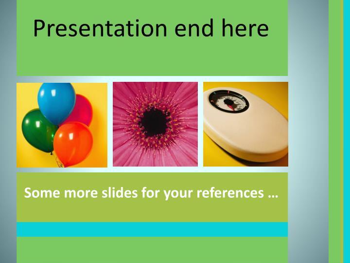 Presentation end here