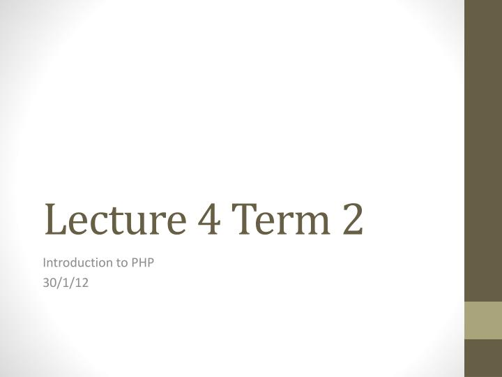Lecture 4 term 2