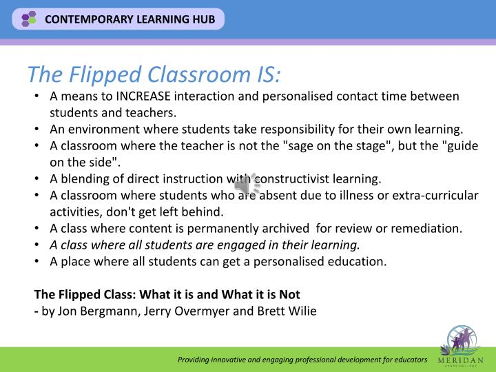 The Flipped Classroom IS: