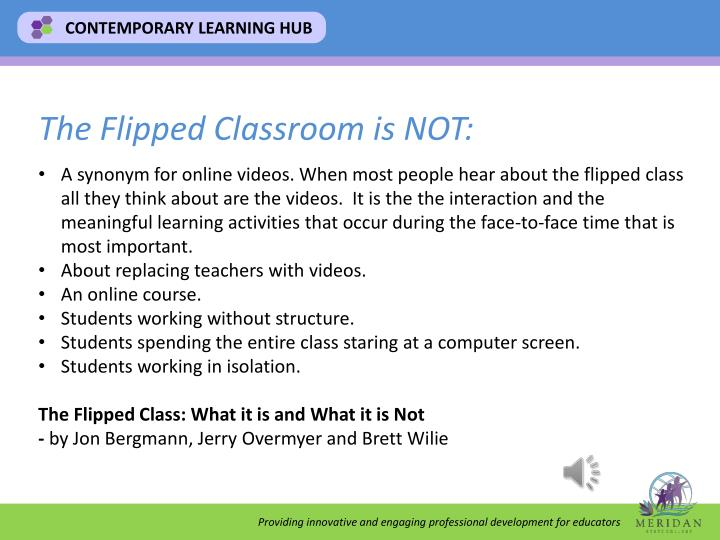 The Flipped Classroom is NOT: