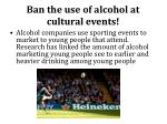 ban the use of alcohol at cultural events