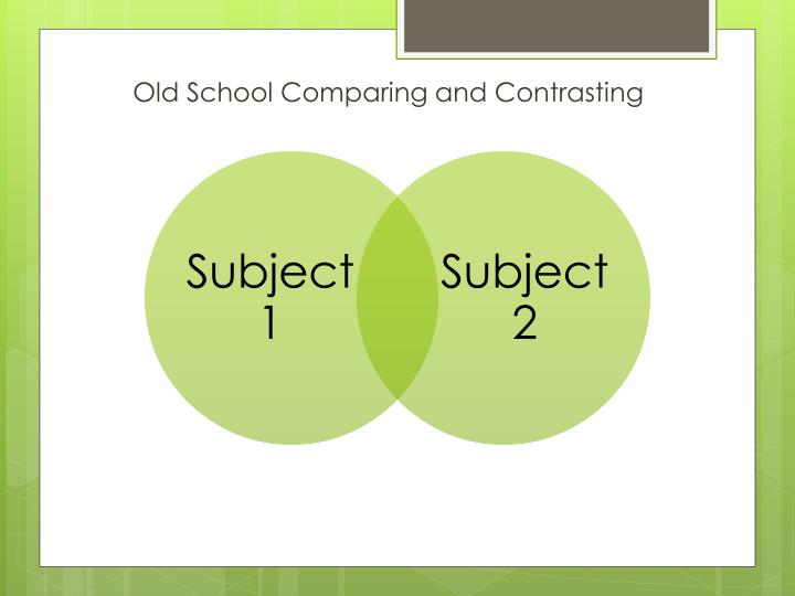 Old School Comparing and Contrasting