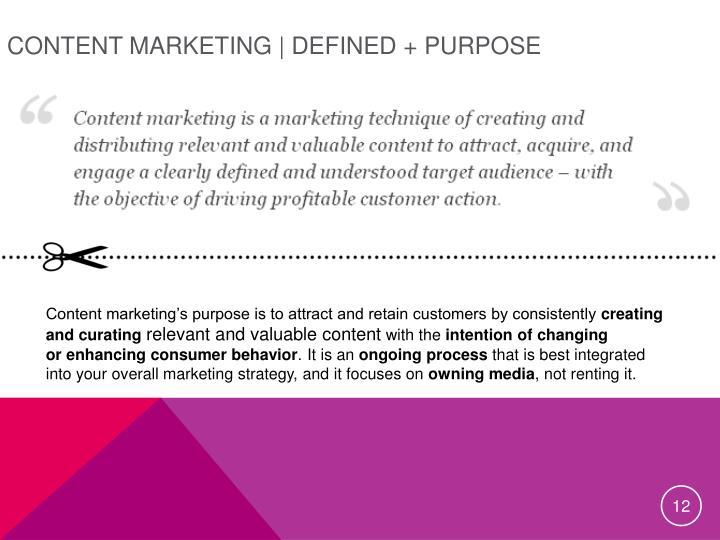 Content Marketing | Defined + Purpose