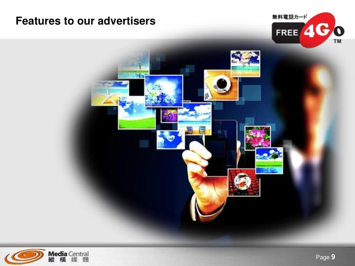 Features to our advertisers