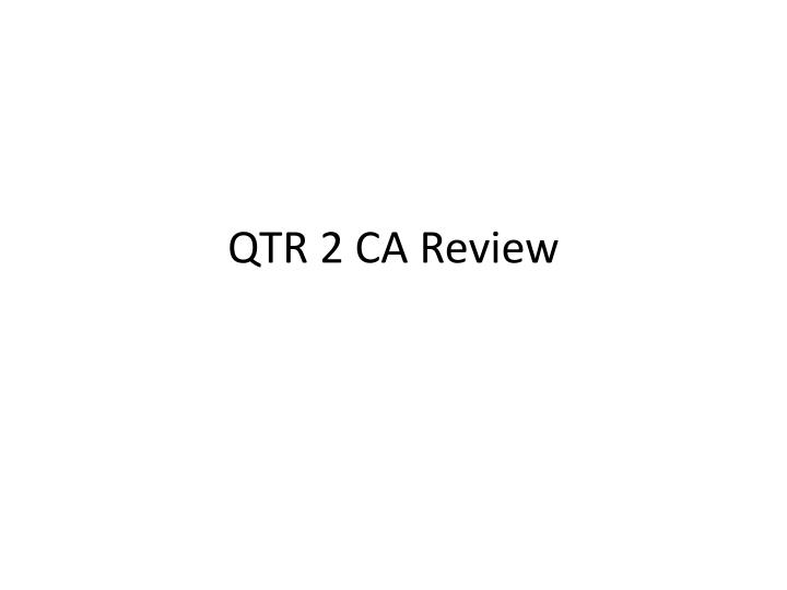 Qtr 2 ca review