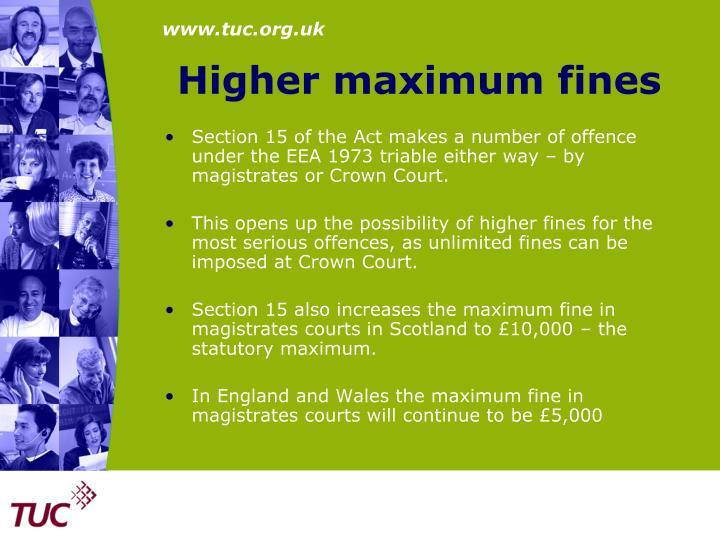 Higher maximum fines