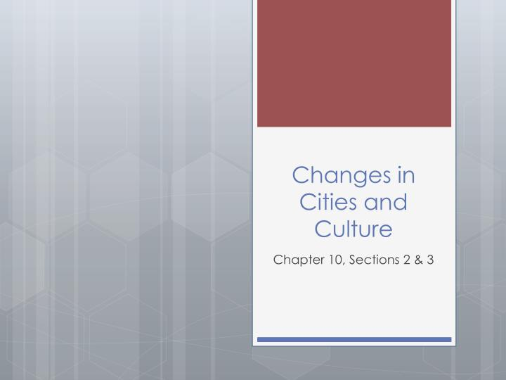 Changes in cities and culture
