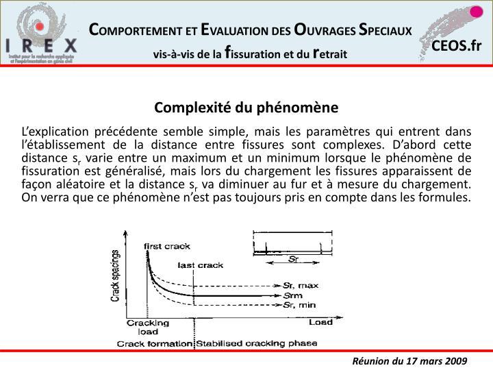 L'explication précédente semble simple, mais les paramètres qui entrent dans l'établissement de la distance entre fissures sont complexes. D'abord cette distance s