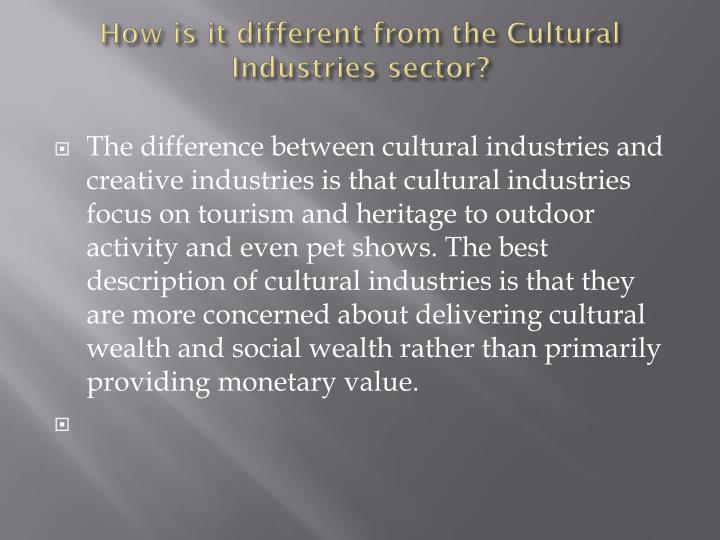 How is it different from the Cultural Industries sector?
