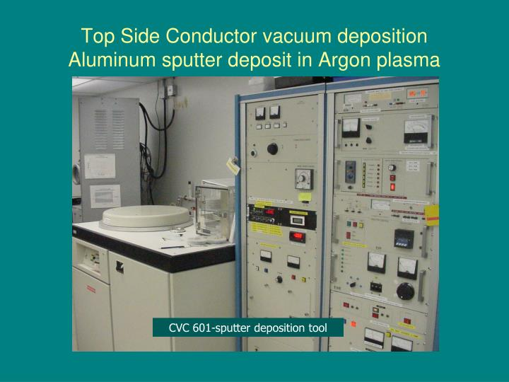 Top Side Conductor vacuum deposition