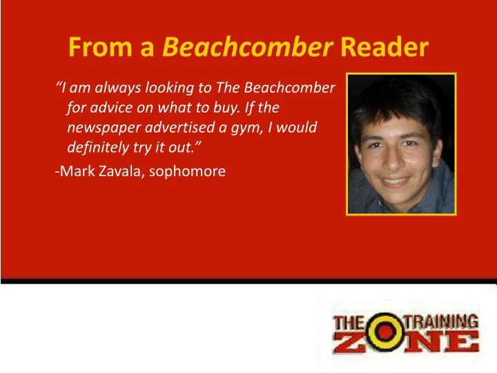 """""""I am always looking to The Beachcomber for advice on what to buy. If the newspaper advertised a gym, I would definitely try it out."""""""