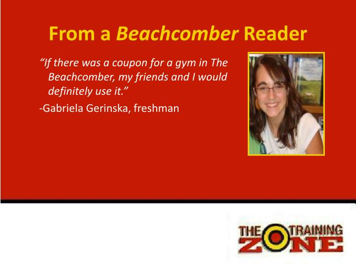 """""""If there was a coupon for a gym in The Beachcomber, my friends and I would definitely use it."""""""
