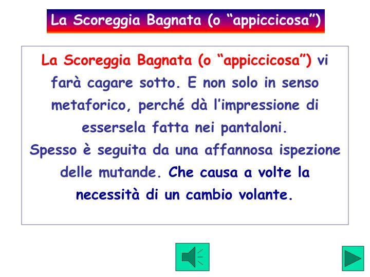 """La Scoreggia Bagnata (o """"appiccicosa"""")"""