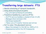 transferring large datasets fts