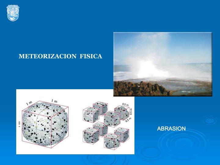 METEORIZACION  FISICA