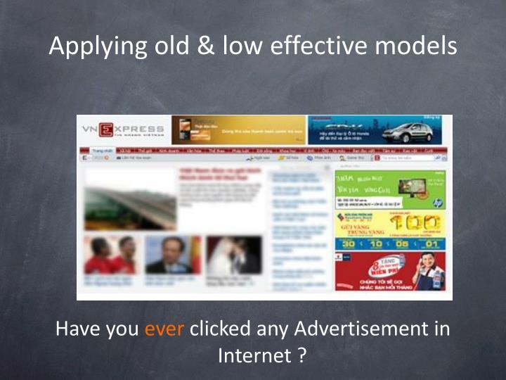 Applying old & low effective models