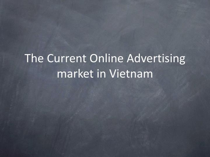 The Current Online Advertising market in Vietnam
