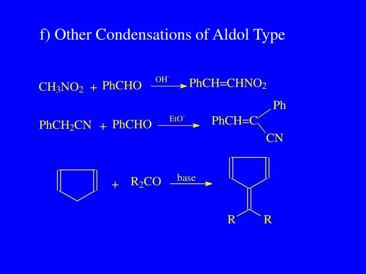 f) Other Condensations of Aldol Type
