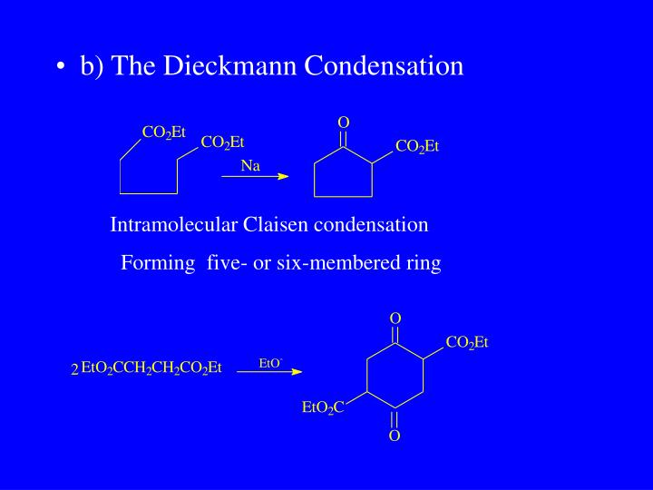 b) The Dieckmann Condensation