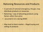 rationing resources and products