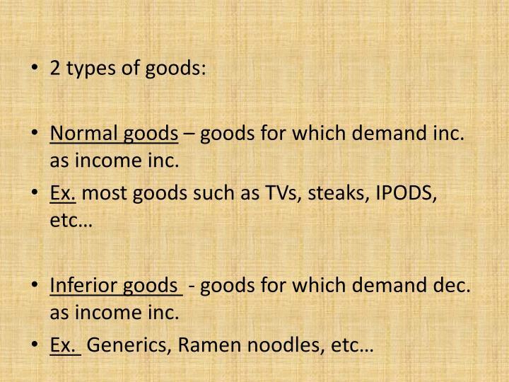2 types of goods: