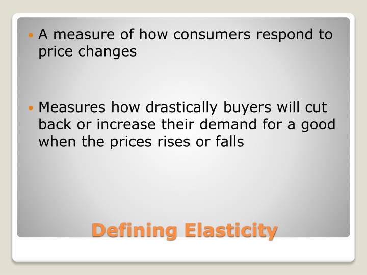 A measure of how consumers respond to price changes