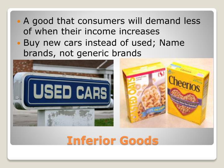 A good that consumers will demand less of when their income increases