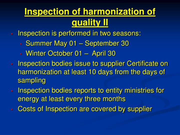 Inspection of harmonization of quality II