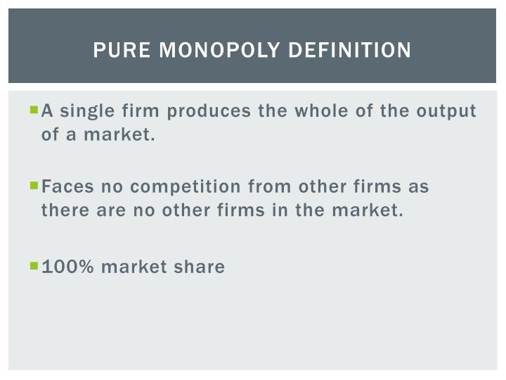 Pure Monopoly Definition