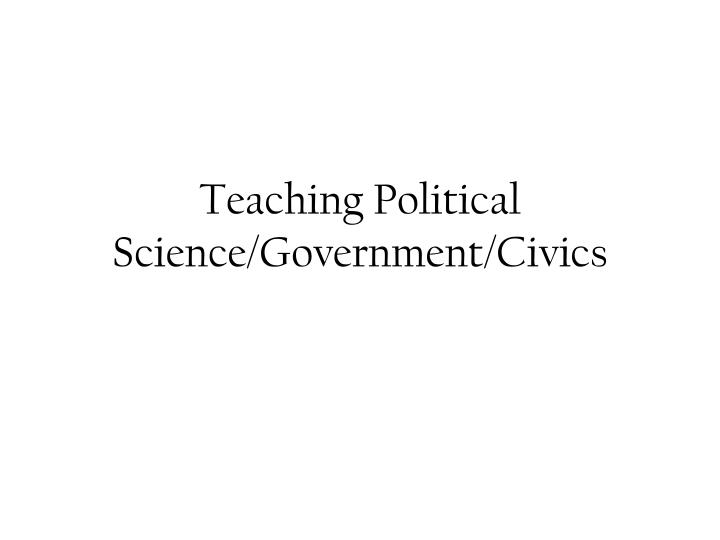 Teaching political science government civics