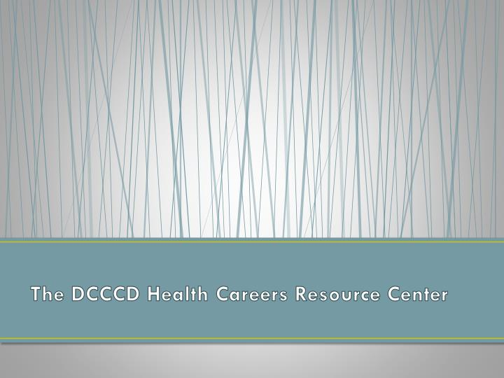 The DCCCD Health Careers Resource Center